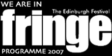 We are in the Edinburgh Festival Fringe Programme 2007